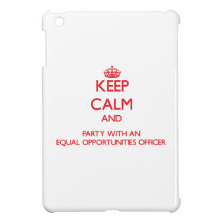 Keep Calm and Party With an Equal Opportunities Of Cover For The iPad Mini