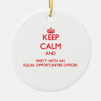 Keep Calm and Party With an Equal Opportunities Of Christmas Ornament