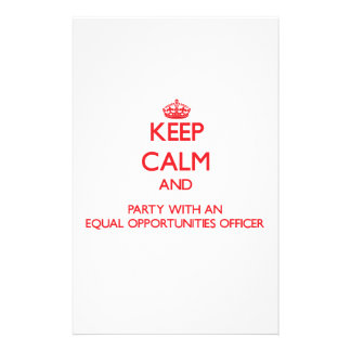 Keep Calm and Party With an Equal Opportunities Of Stationery Paper