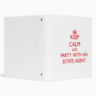 Keep Calm and Party With an Estate Agent 3 Ring Binder