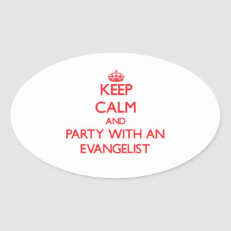Keep Calm and Party With an Evangelist Oval Sticker
