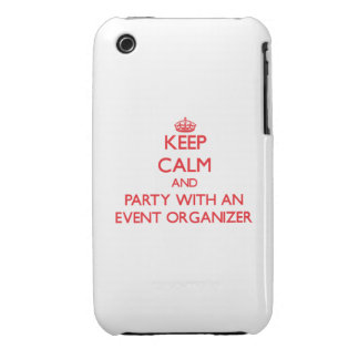 Keep Calm and Party With an Event Organizer iPhone 3 Case-Mate Cases