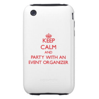 Keep Calm and Party With an Event Organizer Tough iPhone 3 Case