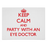 Keep Calm and Party With an Eye Doctor Poster