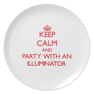 Keep Calm and Party With an Illuminator Plate