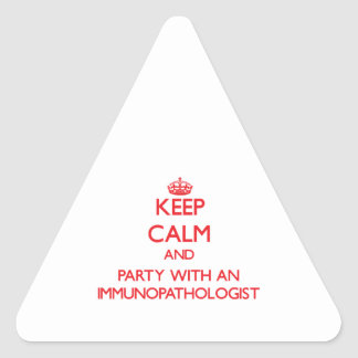 Keep Calm and Party With an Immunopathologist Stickers