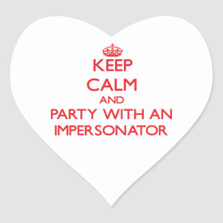 Keep Calm and Party With an Impersonator Heart Sticker