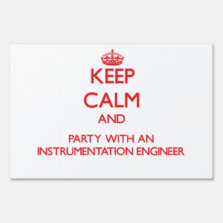 Keep Calm and Party With an Instrumentation Engine Sign