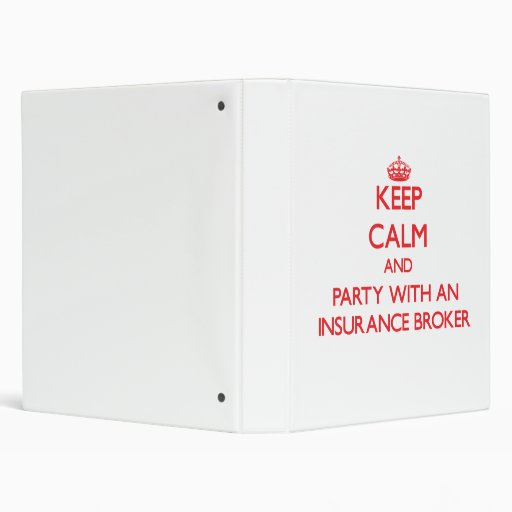 Keep Calm and Party With an Insurance Broker Binder