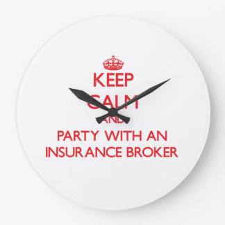 Keep Calm and Party With an Insurance Broker Large Clock