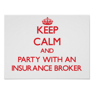 Keep Calm and Party With an Insurance Broker Poster