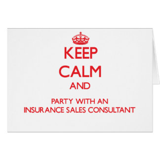 Keep Calm and Party With an Insurance Sales Consul Greeting Card