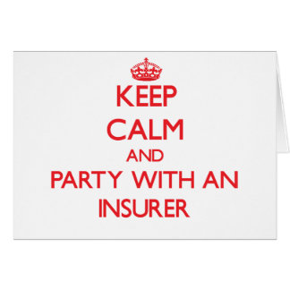 Keep Calm and Party With an Insurer Greeting Card