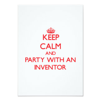 """Keep Calm and Party With an Inventor 5"""" X 7"""" Invitation Card"""