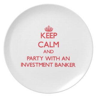 Keep Calm and Party With an Investment Banker Plates