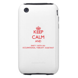 Keep Calm and Party With an Occupational Therapy A iPhone 3 Tough Covers