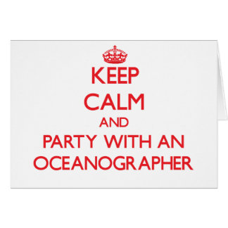 Keep Calm and Party With an Oceanographer Greeting Card