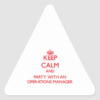 Keep Calm and Party With an Operations Manager Triangle Stickers