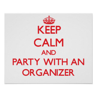 Keep Calm and Party With an Organizer Poster