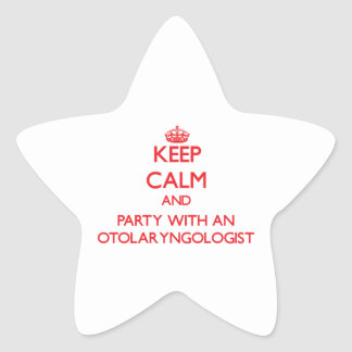 Keep Calm and Party With an Otolaryngologist Star Stickers