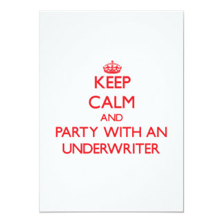 Keep Calm and Party With an Underwriter Invite