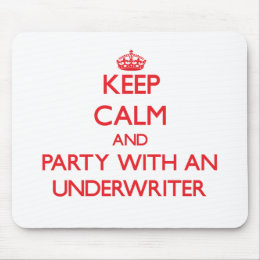 Keep Calm and Party With an Underwriter Mouse Pad