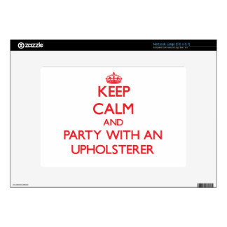 Keep Calm and Party With an Upholsterer Decals For Large Netbooks