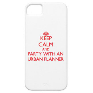 Keep Calm and Party With an Urban Planner iPhone 5 Case