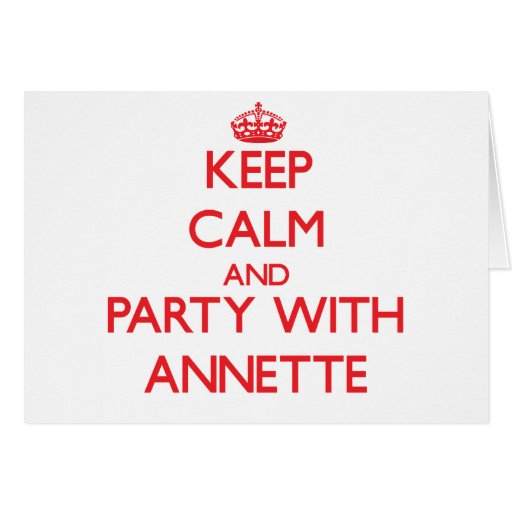 Keep Calm and Party with Annette Cards
