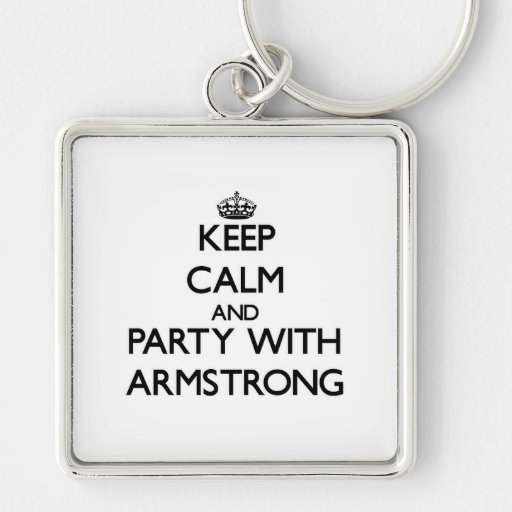 Keep calm and Party with Armstrong Keychains