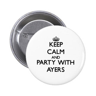 Keep calm and Party with Ayers Buttons