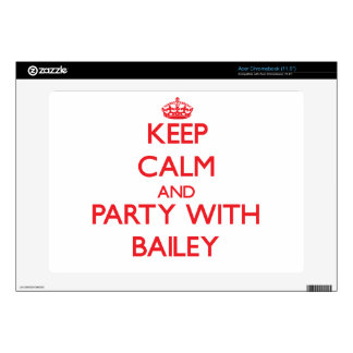 Keep calm and Party with Bailey Acer Chromebook Skins
