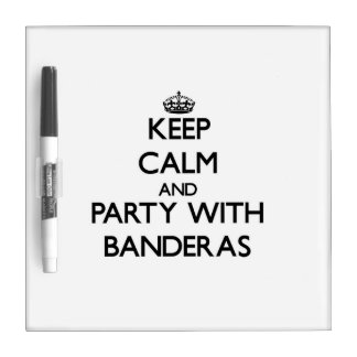 Keep calm and Party with Banderas Dry Erase White Board