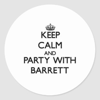 Keep calm and Party with Barrett Round Stickers