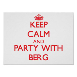 Keep calm and Party with Berg Posters
