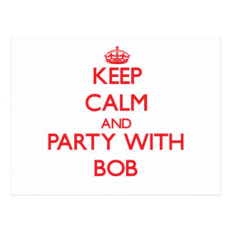 Keep calm and Party with Bob Postcard