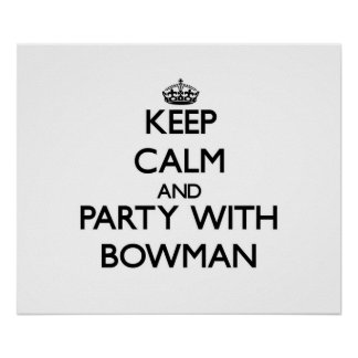 Keep calm and Party with Bowman Posters