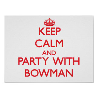 Keep calm and Party with Bowman Poster