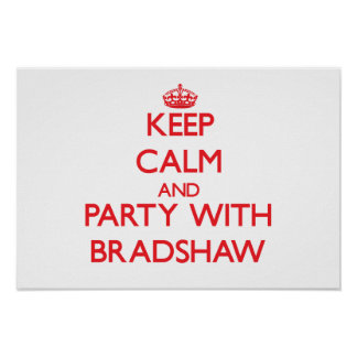 Keep calm and Party with Bradshaw Posters