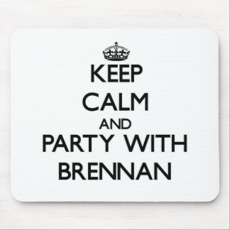 Keep calm and Party with Brennan Mouse Pad