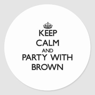 Keep calm and Party with Brown Sticker