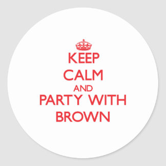 Keep calm and Party with Brown Round Stickers