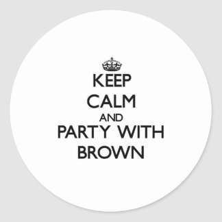 Keep calm and Party with Brown Round Sticker