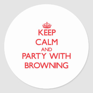 Keep calm and Party with Browning Round Stickers