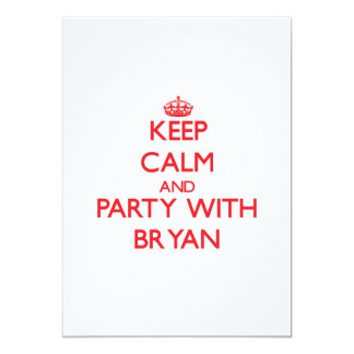 Keep calm and Party with Bryan 5x7 Paper Invitation Card