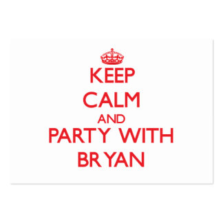 Keep calm and Party with Bryan Large Business Cards (Pack Of 100)