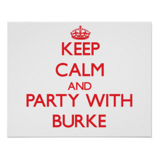 Keep calm and Party with Burke Poster