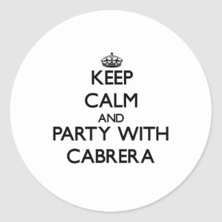 Keep calm and Party with Cabrera Round Sticker