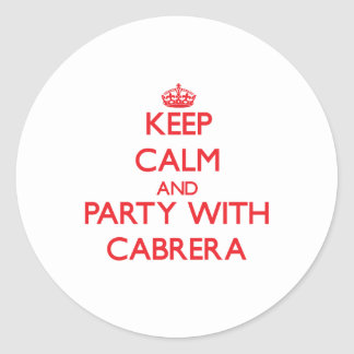 Keep calm and Party with Cabrera Round Stickers