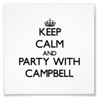 Keep calm and Party with Campbell Photograph